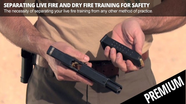 Separating Live Fire and Dry Fire Training for Safety - Featured Premium Video